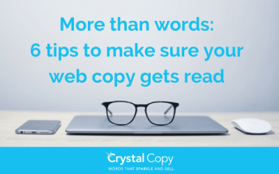 More than words: 6 tips to make sure your web copy gets read