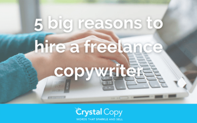 5 big reasons to hire a freelance copywriter